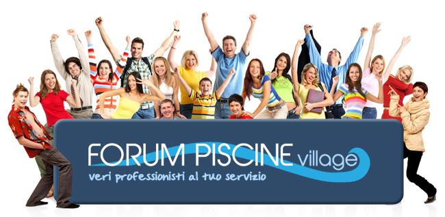 Bsvillage piscine inaugura il nuovo forum piscine village for Forum piscine
