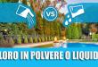 Cloro in polvere vs Cloro liquido