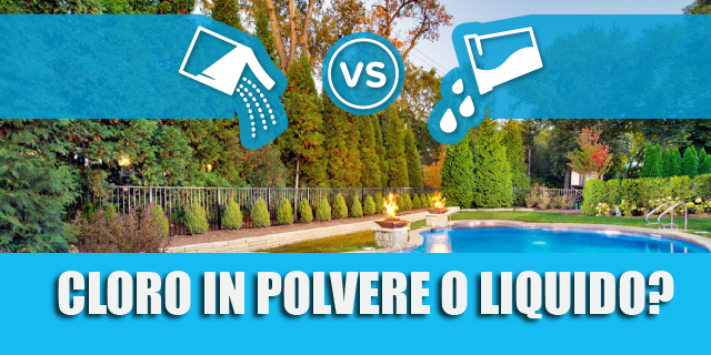 Cloro per piscine in polvere o liquido c 39 differenza for Cloro liquido piscina